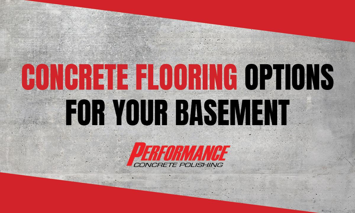 Concrete Flooring Options for Basements