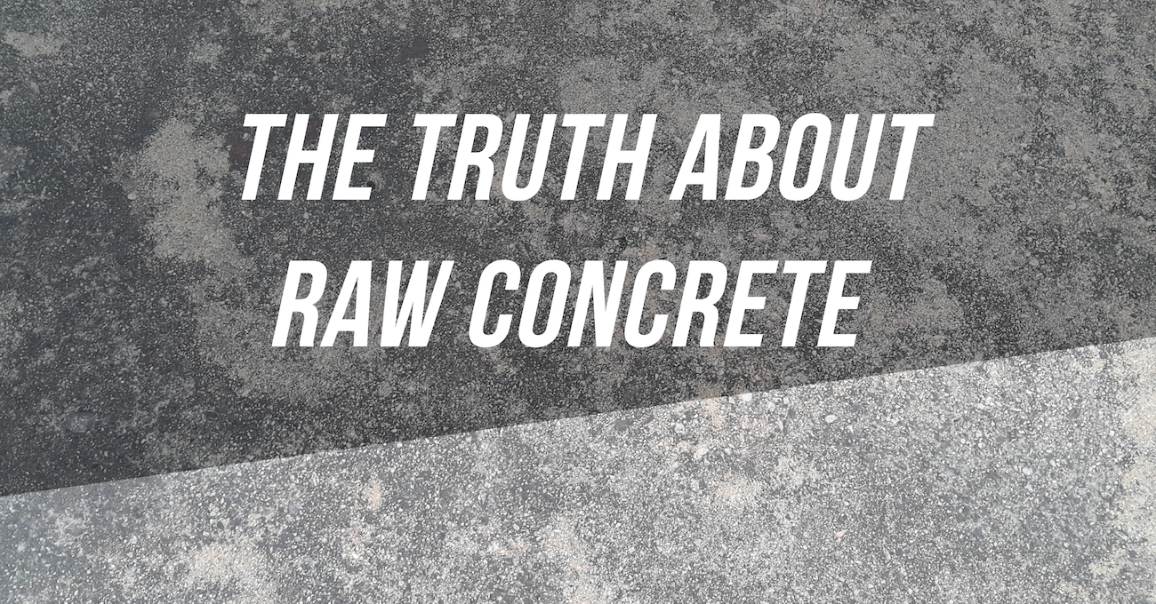 The Truth About Raw Concrete Graphic